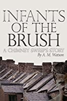 Infants of the Brush: A Chimney Sweep's Story