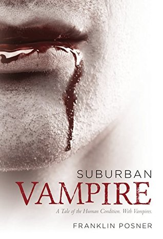 Suburban Vampire: A Tale of the Human Condition—With Vampires