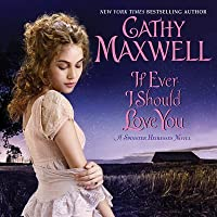 If Ever I Should Love You (Spinster Heiresses #1)