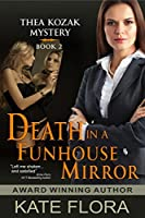 Death in a Funhouse Mirror (The Thea Kozak Mystery Series, Book 2)