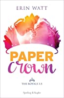 Paper Crown (The Royals, #3.5)