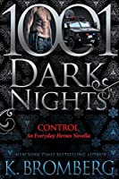 Control (Everyday Heroes, #3.5; 1001 Dark Nights, #92)