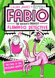 The Case of the Missing Hippo (Fabio The World's Greatest Flamingo Detective, #1)