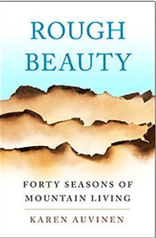 Rough Beauty Forty Seasons of Mountain Living