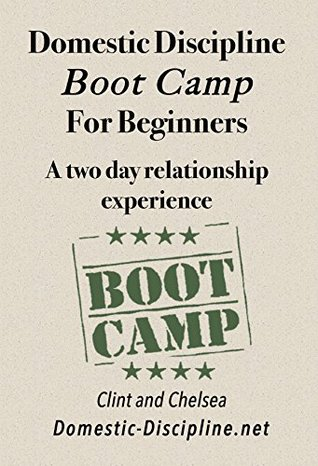 Domestic Discipline Bootcamp for Beginners: A two day relationship experience