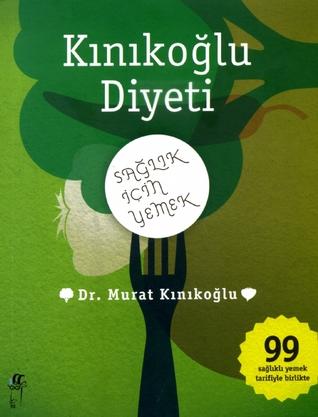 Kınıkoğlu Diyeti by Murat Kınıkoğlu