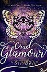 Cruel Glamour (Wild Hunt Motorcycle Club, #2)