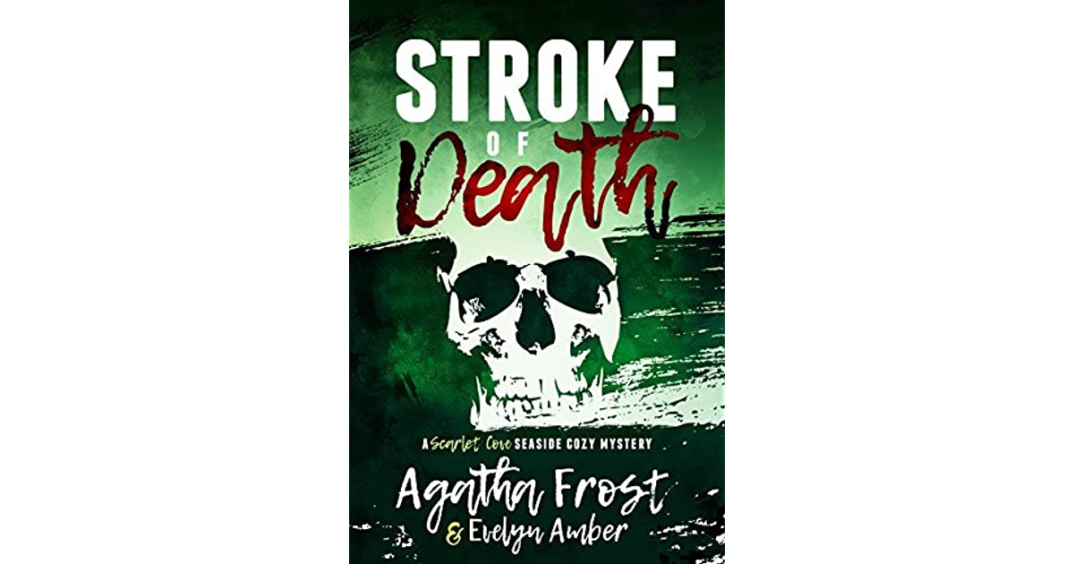 Stroke Of Death Scarlet Cove 3 By Agatha Frost