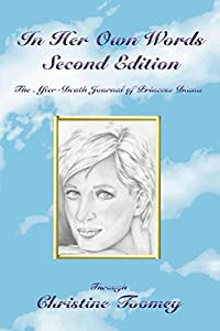 In Her Own Words: Second Edition: The After Death Journal of Princess Diana