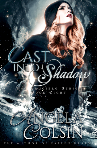 Cast Into Shadow (The Crucible Series Book 8)