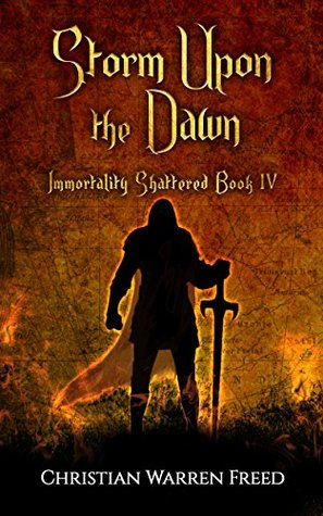 Storm Upon the Dawn (Immortality Shattered #4)