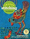 Joyful Stitching: Transform Fabric with Improvisational Embroidery