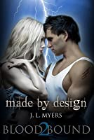 Made By Design: A Blood Bound Novel, Book 2