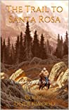 The Trail to Santa Rosa (The Wild Country #2)