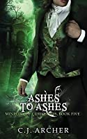 Ashes To Ashes: A Ministry of Curiosities Novella