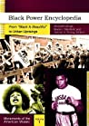 "Black Power Encyclopedia [2 Volumes]: From ""black Is Beautiful"" to Urban Uprisings"