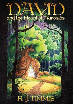 David and the Heart of Aurasius by R.J. Timmis
