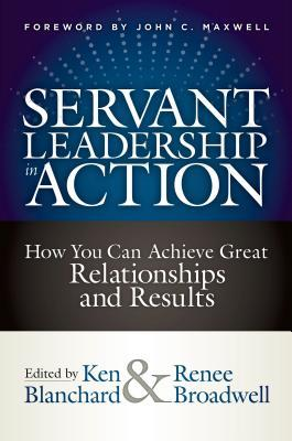 Servant Leadership in Action by Kenneth H. Blanchard