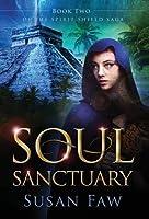Soul Sanctuary (Spirit Shield Saga #2)