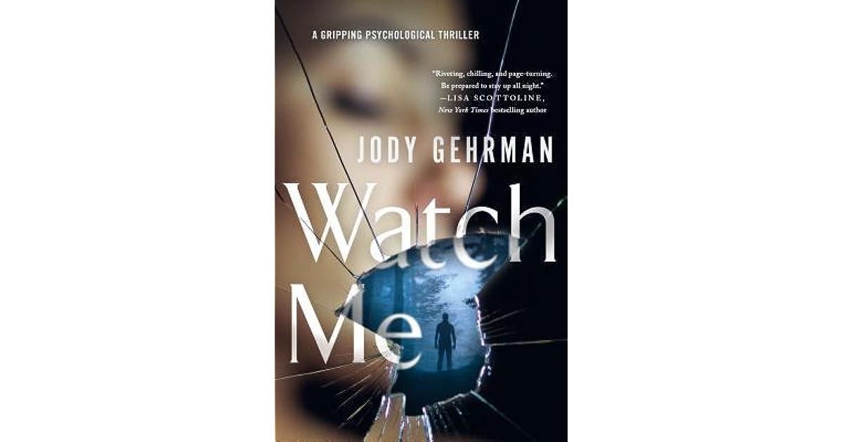 Watch Me By Jody Gehrman