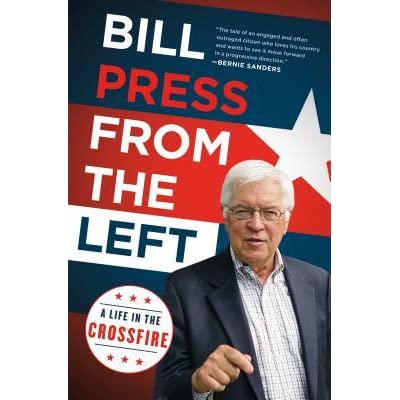 From the Left: A Life in the Crossfire by Bill Press