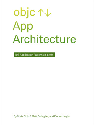 Cover of App Architecture – by Chris Eidhof, Matt Gallagher, Florian Kugler