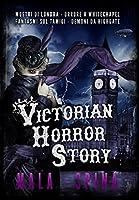 Victorian Horror Story: Romanzo gotico, Urban Fantasy e Orrore