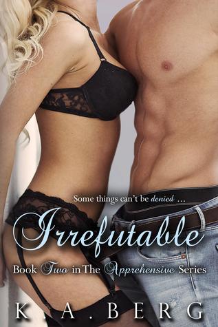 Irrefutable (Apprehensive, #2)