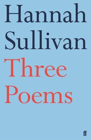 Three Poems by Hannah  Sullivan