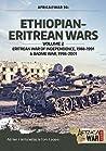 Ethiopian-Eritrean Wars. Volume 2: Eritrean War of Independence, 1988-1991 & Badme War, 1998-2001