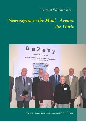 Newspapers on the Mind - Around the World: The IFLA Round Table on Newspapers (RTN) 1989 - 2009