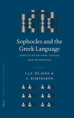 Sophocles and the Greek Language: Aspects of Diction, Syntax and Pragmatics