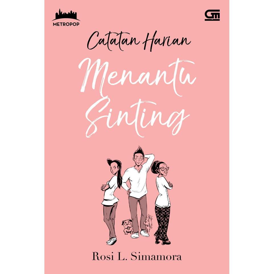 Catatan Harian Menantu Sinting By Rosi L Simamora