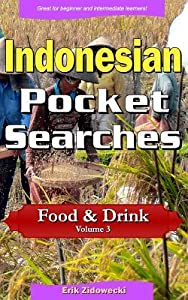 Indonesian Pocket Searches - Food & Drink - Volume 3: A Set of Word Search Puzzles to Aid Your Language Learning