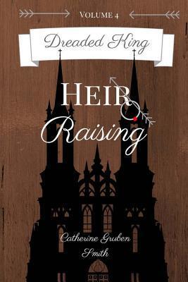 Heir Raising (Dreaded King #4)