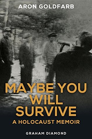 Maybe You Will Survive : Aron Goldfarb, Graham Diamond