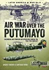 Air War Over the Putumayo: Colombian and Peruvian Air Operations During the 1932-1933 Conflict