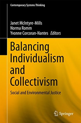 Balancing Individualism and Collectivism: Social and Environmental Justice (Contemporary Systems Thinking)