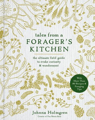 Tales from a Forager's Kitchen by Johnna Holmgren
