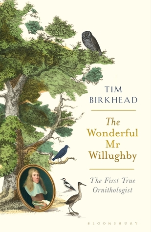 The Wonderful Mr Willughby: The First True Ornithologist