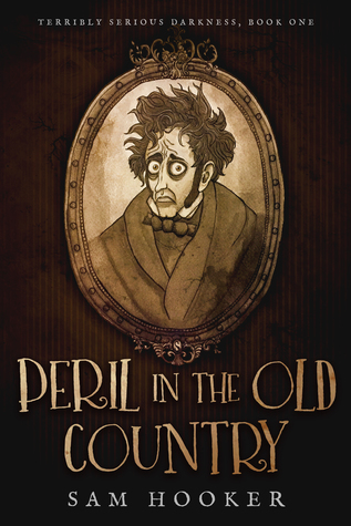 Peril in the Old Country (Terribly Serious Darkness, #1)