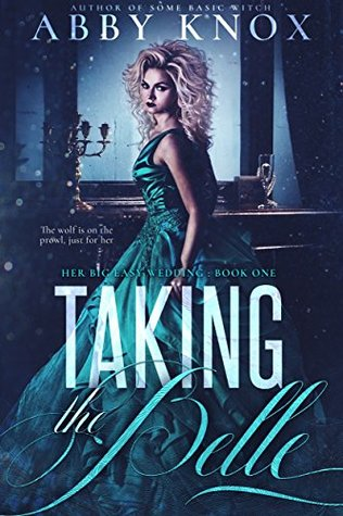 Taking The Belle by Abby Knox