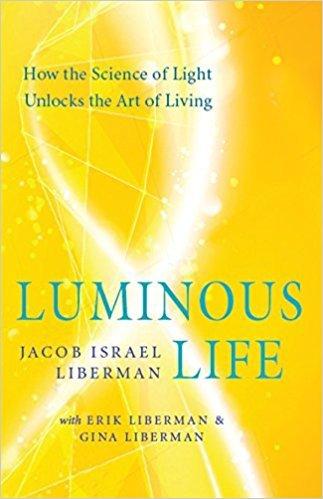 Luminous Life - Jacob Israel Liberman