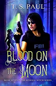 Blood on the Moon (The Federal Witch, #7)