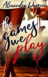 The Games We Play (FWB, #1)