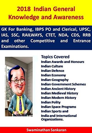 2018 - Indian General Knowledge and Awareness: For Banking, IBPS PO and Clerical, UPSC, IAS, SSC, RAILWAYS, CTET, NDA, CDS, RRB and other Competitive and ... Examinations. (Asktenali Winning series)
