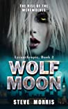 Wolf Moon: The Rise of the Werewolves (Lycanthropic, #2)