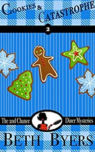 Cookies & Catastrophe (2nd Chance Diner #2)