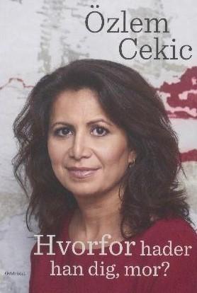 Hvorfor hader han dig, mor? by Özlem Cekic