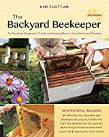 The Backyard Beekeeper:An Absolute Beginner's Guide to Keeping Bees in Your Yard and Garden